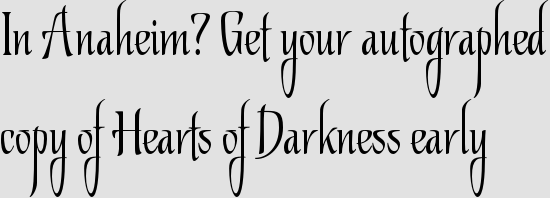 In Anaheim? Get your autographed copy of Hearts of Darkness early