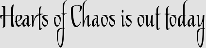Hearts of Chaos is out today