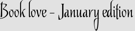 Book love – January edition