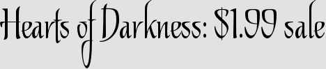 Hearts of Darkness: $1.99 sale
