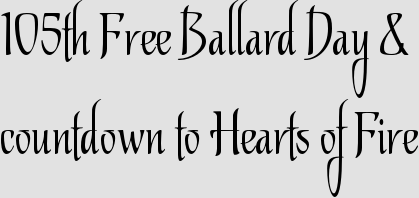 105th Free Ballard Day & countdown to Hearts of Fire