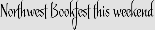 Northwest Bookfest this weekend