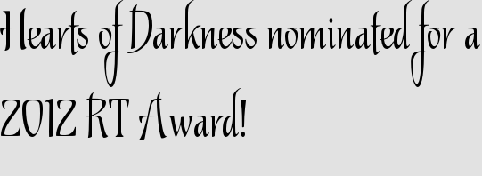 Hearts of Darkness nominated for a 2012 RT Award!
