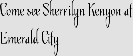 Come see Sherrilyn Kenyon at Emerald City